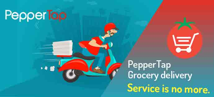 PepperTap is No More, PepperTap Shuts Grocery Delivery, PepperTap