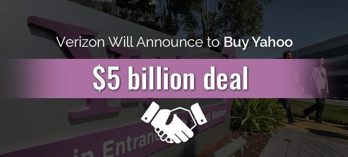 Verizon Will Announce to Buy Yahoo - $5 billion deal