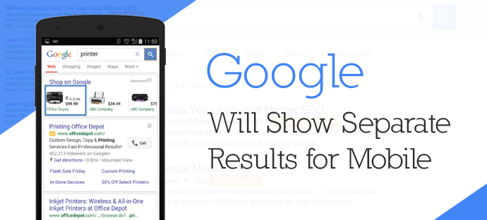 Google Will Show Separate Results for Mobile