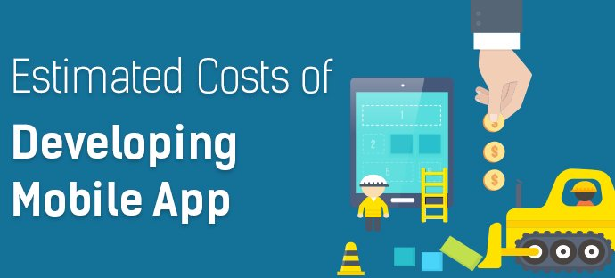 Estimated costs of developing mobile app