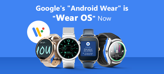 Android-Wear is Wear OS Now