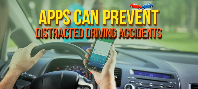 How Apps can Prevent Distracted Driving Accidents