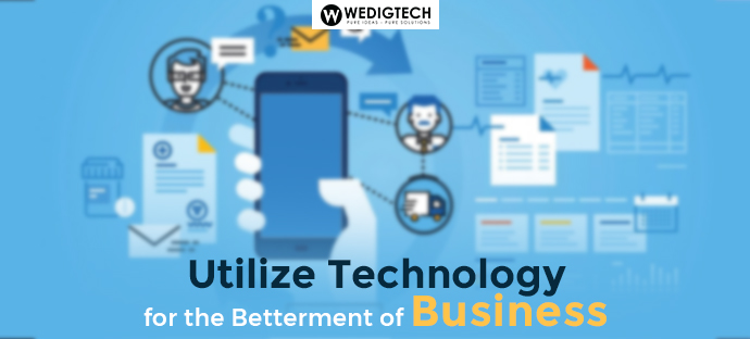 Technologies for Betterment of Business