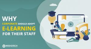 Why corporate should adopt e-learning for their staff?